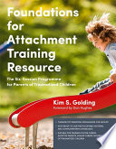 Foundations For Attachment Training Resource Book