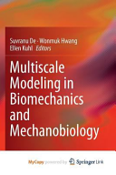 Multiscale Modeling in Biomechanics and Mechanobiology Book