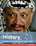 Edexcel Gcse (9-1) History Conflict in the Middle East, C1945&Ndash;1995 Student Book