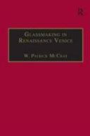 Glassmaking in Renaissance Venice