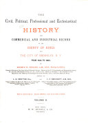 The Civil  Political  Professional and Ecclesiastical History  and Commercial and Industrial Record of the County of Kings and the City of Brooklyn  N  Y  from 1683 to 1884