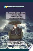 Managing Climate Change Business Risks and Consequences Book