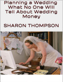 Planning a Wedding  What No One Will Tell About Wedding Money