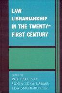 Law Librarianship in the Twenty first Century