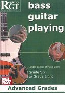 Bass Guitar Playing, Grades 6 To 8 Advanced