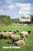 Yahweh  GOD  Wants You Found