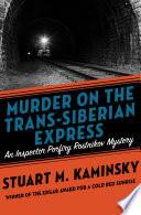 Murder on the Trans Siberian Express
