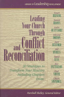 Leading Your Church Through Conflict and Reconciliation