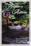 An Angler's Astoria [Pdf/ePub] eBook
