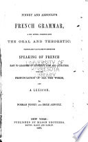 Pinney and Arnoult's French Grammar, a New Method, Combining Both the Oral and Theoretic