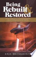 Being Rebuilt & Restored