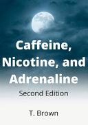 Caffeine  Nicotine  and Adrenaline 2nd Edition