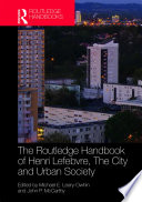 The Routledge Handbook Of Henri Lefebvre The City And Urban Society