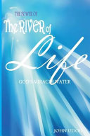 The Power of the River of Life