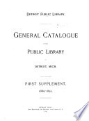General Catalogue of the Books Except Fiction, French, and German, in the Public Library of Detroit, Mich