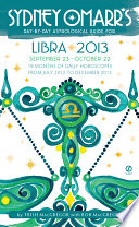Sydney Omarr S Day By Day Astrological Guide For The Year 2013 Libra