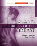 Aesthetic and Reconstructive Surgery of the Breast- E Book