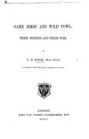Game Birds and Wild Fowl  Their Friends and Their Foes