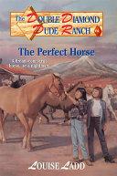 Double Diamond Dude Ranch  4   The Perfect Horse Book PDF