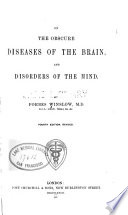 On the Obscure Diseases of the Brain and Disorders of the Mind