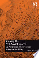 Shaping the Post Soviet Space