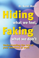 Hiding What We Feel Faking What We Don T