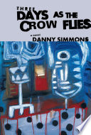 Three Days As the Crow Flies Book