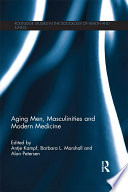 Aging Men Masculinities And Modern Medicine