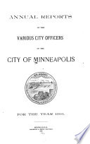 Annual reports of the various city officers of the city of Minneapolis  Minnesota  1891 Book PDF