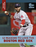 12 Reasons to Love the Boston Red Sox