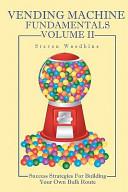 Vending Machine Fundamentals Volume II Book