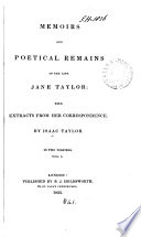 Memoirs and poetical remains of ... Jane Taylor: with extracts from her correspondence