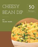 50 Cheesy Bean Dip Recipes