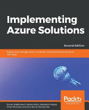 Implementing Azure Solutions   Second Edition