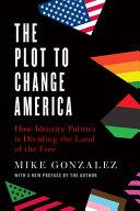 The Plot to Change America