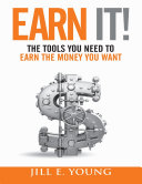 Earn It!: The Tools You Need to Earn the Money You Want [Pdf/ePub] eBook