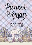 Pioneer Woman Recipes  Blank Recipe Book to Write in Cookbook Organizer