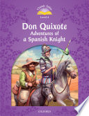 Don Quixote Adventures Of A Spanish Knight Classic Tales Level 4