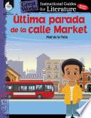 Ultima parada de la calle Market  Last stop on Market Street   An Instructional Guide for
