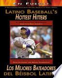 Latino Baseball's Hottest Hitters