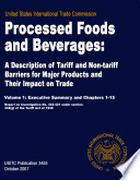 Processed Foods and Beverages: A Description of Tariff and Non-Tariff Barriers for Major Products and Their Impact on Trade, Volume 1: Executive Summary and Chapters 1-15, Volume 2: Appendices A-R, Inv. 332-421