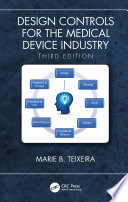 Design Controls For The Medical Device Industry Third Edition Book PDF