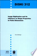 Image Digitization And Its Influence On Shape Properties In Finite Dimensions PDF