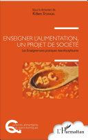 Enseigner l'alimentation, un projet de société Book