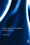 Arthur Lessac s Embodied Actor Training