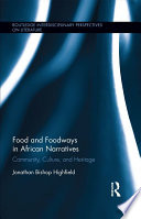 Food and Foodways in African Narratives