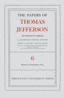 The Papers of Thomas Jefferson  Retirement Series  Volume 6