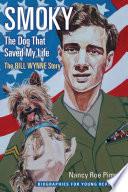 Smoky  the Dog That Saved My Life