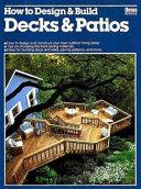 How to Design & Build Decks & Patios