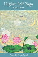 Higher Self Yoga  Book Three